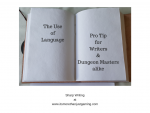 The Use of Language: Pro tip for writers and dungeon masters alike