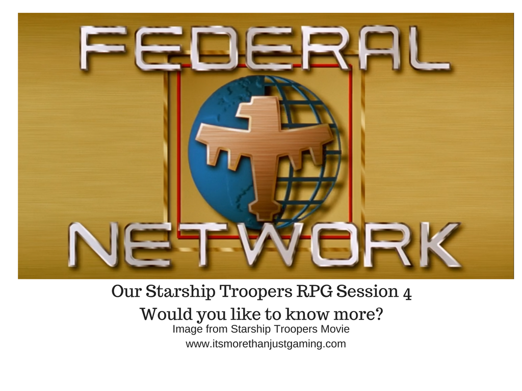 Our Starship Troopers RPG Session 4 - Would you like to know more_
