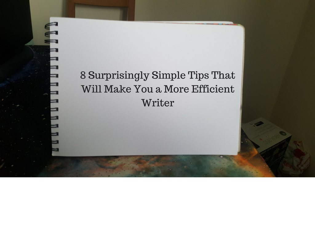 Eight Surprisingly simple tips for writers